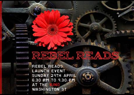 Rebel Reads launches on Sunday 29th of April, 6:30-9:30 pm at the Kino
