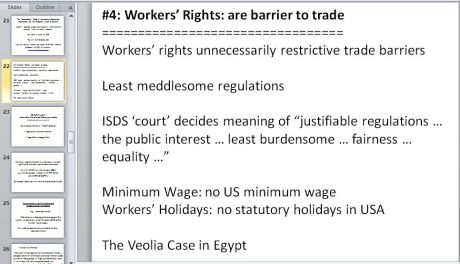 Slide 22 of TTIP presentation (pptx file) Workers rights are a barrier to trade